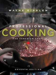 8 best canada food guide images on pinterest healthy eating habits professional cooking for canadian chefs by wayne gisslen httpamazon forumfinder Images