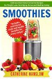 Smoothies: Delicious Nutritional Smoothie Recipes for Weight Loss, Anti-Aging, Detox and Healthy Living (Vegetarian Smoothie Vegan Smoothie Healthy Smoothie Recipes) - http://howtomakeastorageshed.com/articles/smoothies-delicious-nutritional-smoothie-recipes-for-weight-loss-anti-aging-detox-and-healthy-living-vegetarian-smoothie-vegan-smoothie-healthy-smoothie-recipes/
