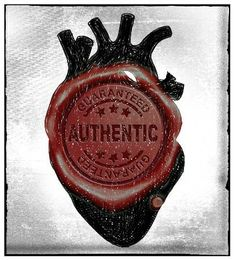 Be authentic, from the heart
