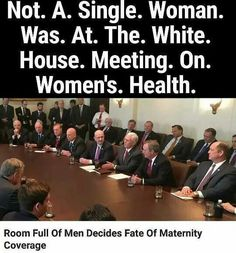 This is sabotage. Not one woman present at women's health meeting. When do we get to control men's health issues? Hell, when will Viagra stop being subsidized? Cultura General, Intersectional Feminism, Pro Choice, Thats The Way, Equal Rights, Patriarchy, Faith In Humanity, Social Issues, Social Justice