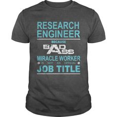 Because Badass Miracle Worker Is Not An Official Job Title RESEARCH ENGINEER…