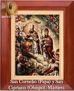 Leamos la BIBLIA: San Cornelio (Papa) y San Cipriano (Obispo), Márti...