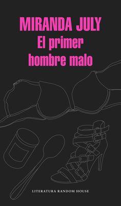 'El primer hombre malo' de Miranda July.
