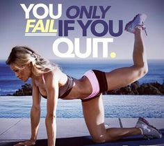 You only fail if you quit quotes fitness fail exercise fitness quotes workout quotes exercise quotes quit