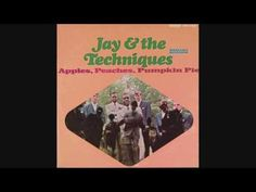 "Jay & The Techniques ""Apples, Peaches, Pumpkin Pie"" (1967)"