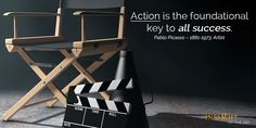 motivational quote: Action is the foundational key to all success.  Pablo Picasso – 1881-1973, Artist