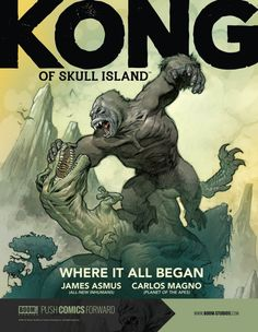 'Kong of Skull Island' written by James Asmus w/art by Carlos Magno is a 6 part miniseries is n original prequel story that takes place before the events of King Kong.