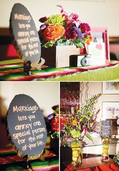 "Love this: ""Marriage lets you annoy one special person for the rest of your life."" also cool engagement party ideas with mustaches and fiesta stuff."