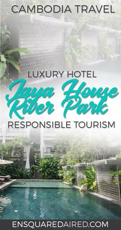 Jaya House River Park Will Make You Think About Responsible Tourism | things to do in siem reap, siem reap cambodia, siem reap pub street, siem reap hotel, siem reap luxury hotel, siem reap boutique hotel, siem reap hotel resorts, siem reap hotel angkor wat, siem reap travel, siem reap spas, cambodial hotel, cambodia hotel angkor wat, cambodia hotel adventure, cambodia hotel wanderlust #enSquaredAired