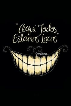 minimalistic dark Alice in Wonderland typography smiling teeth Cheshire Cat Everybody mad İnsane - Wallpaper ( / Wallbase. We All Mad Here, Alice Madness Returns, Cheshire Cat, Disney Quotes, Disney Wallpaper, Alice Wallpaper, Emoji Wallpaper, Painting Wallpaper, Cute Wallpapers