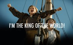 Titanic- Leonardo Dicaprio: I'm King of the world! Titanic Movie Scenes, Titanic Movie Facts, Titanic Quotes, Tv Show Quotes, Film Quotes, Leonardo Dicaprio Titanic, Jack Dawson, King Of The World, About Time Movie