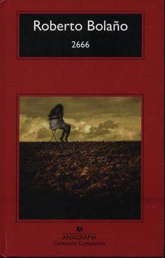 2666. Roberto Bolaño. Me encantó este libro dispar y disperso, plagado de historias inacabadas, y que leí hipnotizada por la prosa de ese gran encantador de serpientes que es Roberto Bolaño Leído, marzo de 2011