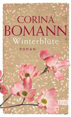"""Corina Bomann: Winterblüte (List) """"Der alte Brauch des Barbarazweigs führt zwei Frauen zu ihrem Glück."""" #Liebe #CorinaBomann #Bestsellerautorin #Winterroman"""