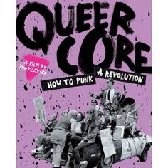 Queercore: How To Punk A Revolution (Blu-ray) Punk Goth, Pop Punk, Kathleen Hanna, Grunge Hippie, Kim Gordon, Pastel Punk, Punks Not Dead, Penny Arcade, John Waters