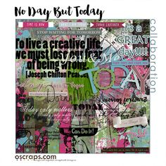 Maybe it's life at supersonic speed. Maybe it's fear. Maybe it's a million little things. We just never seem to take that moment for ourselves, that time to do what we've wanted or dreaded for so long. Well, no more! Grab this gorgeous, motivational kit and scrap your plan to do that one thing. Use whatever you create as a milestone, as a statement, as a rally cry that from now on…..it's No Day But Today for your life! <br /> <br />Contributing Designers: Jimbo Jambo Designs, Lydia…
