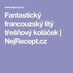 Fantastický francouzský litý třešňový koláček | NejRecept.cz