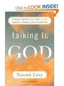 Talking to God: Personal Prayers for Times of Joy, Sadness, Struggle, and Celebration: Naomi Levy: 9780385510035: Amazon.com: Books