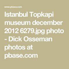 Istanbul Topkapi museum december 2012 6279.jpg photo - Dick Osseman photos at pbase.com