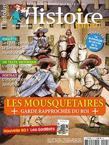 Revue Histoire Junior n° 29 Les Mousquetaires, garde rapprochée du Roi - Avril 2014