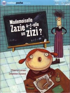 text: Thierry Lenain - illus: Delphine Durand - Editions NATHAN (FR) 1998 New collection: Nathan Poche 2005 Zazie, Thierry, Picture Books, Cover Art, Albums, Sci Fi, Quote, France, Illustrations