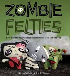 Booktopia has Zombie Felties, How to raise 16 gruesome felt creatures from the undead by Nicola Tedman. Buy a discounted Paperback of Zombie Felties online from Australia's leading online bookstore. Sewing Patterns Free, Free Sewing, Sewing Ideas, Felt Patterns, Sewing Toys, Book Crafts, Felt Crafts, Fabric Crafts, Felt Diy