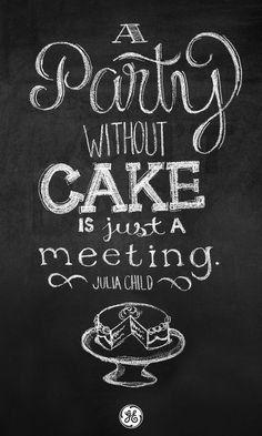 """A party without cake is just a meeting."" - Julia Child If you're planning a party, visit our site for delicious dessert ideas: Strawberry Shortcake, Classic Cheesecake, Chocolate Praline Cake and much more. A party without cake is just a me Dessert Quotes, Cupcake Quotes, Dessert Ideas, Cookie Quotes, Baking Quotes, Food Quotes, Chef Quotes, True Words, Julia Child Quotes"