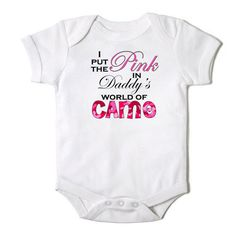 I Put the Pink in Daddy's World of Camo Baby Girl by CasualTeeCo, $14.00