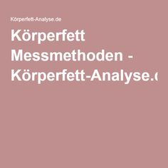 Körperfett Messmethoden - Körperfett-Analyse.de Mathematical Analysis