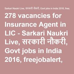 278 vacancies for Insurance Agent in LIC - Sarkari Naukri Live, सरकारी नौकरी, Govt jobs in India 2016, freejobalert, 12th pass jobs, Government jobs, Freshers jobs, ssc jobs, Walkins, Bank jobs, Private Jobs in india and Today Employment News