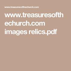 www.treasuresofthechurch.com images relics.pdf