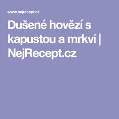 Dušené hovězí s kapustou a mrkví | NejRecept.cz