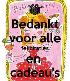 Bedankt Birthday Thanks, Birthday Wishes, Girl Birthday, Happy Birthday, Blond Amsterdam, Art Academy, Happy B Day, Maya Angelou, Party Time