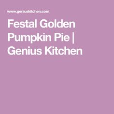 Festal Golden Pumpkin Pie | Genius Kitchen