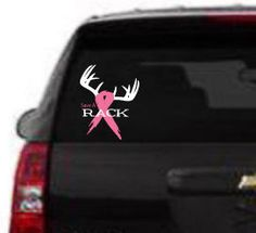 Save A Rack Breast Cancer Awareness Car Truck Vehicle Decal Hunters Supporting Breast Cancer Awareness Month Pink Ribbon & Antlers Wedding Shower Signs, Car Decals, Vehicle Decals, Go Pink, Baby Wedding, Vinyl Signs, Cancer Support, Vinyl Wall Decals, Breast Cancer Awareness