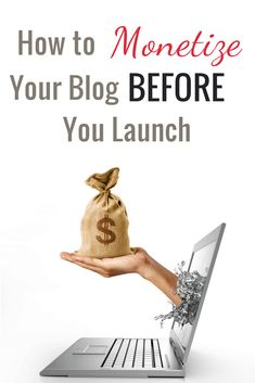 Monetize your blog before you launch