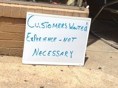 Customers wanted. Experience - not necessary.