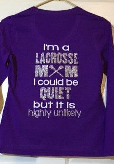 Quiet Lacrosse Mom  Custom Lacrosse t-shirt with by GlitterMomz