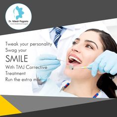 Tweak your personality Swag your smile With #TMJCorrective treatment  Run the extra mile  Get rid of #TMJAnkylosis Only at #DrNileshPagaria`s