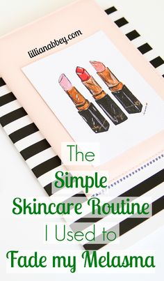 The Simple Skincare Routine I Used to Fade my Melasma