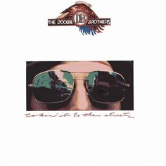 """The Doobie Brothers 1976 release """"Takin' It To The Streets"""""""