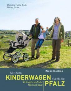 Mit dem Kinderwagen durch die Pfalz - Wanderführer