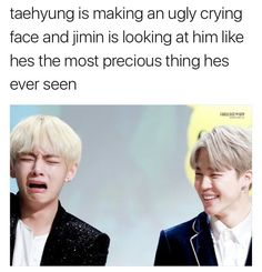 Probably because he is. TaeTae is the most precious thing anybody's seen. If you've never seen TaeTae you don't know what precious means.