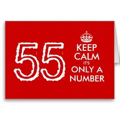 Keep Calm Its Only A Number 55th Birthday Card Funny Message Messages