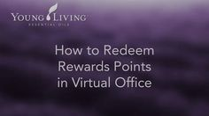 How to redeem Rewards points in VO Don't forget to visit our Website and Social Media outlets!  Corporate Website: youngliving.com  Young Living Blog: blog.youngliving.com/  D. Gary Young's Blog:…
