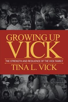 Growing Up Vick: A Story of The Strength and Resilency of the Vick Family by Tina Vick, http://www.amazon.com/dp/B00DOQANS6/ref=cm_sw_r_pi_dp_iUt-rb04WNWK7