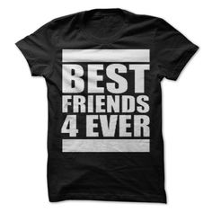 Best Friends 4 Ever, T-Shirts, Hoodies. SHOPPING NOW ==► https://www.sunfrog.com/LifeStyle/Best-Friends-4-Ever--Shirts[Hot]-30529484-Guys.html?id=41382