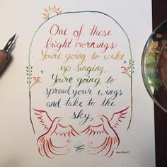 """""""One of these bright mornings, you're going to wake up signing. You're going to spread your wings and take to the sky"""" my favorite #quote from #summertime from #porgyandbess by #gershwin.  #watercolor #watercolour #watercolor_art #handlettering #typography #moderncalligraphy #art_we_inspire"""