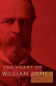 The Heart of William James — William James, Robert D. Richardson | Harvard University Press