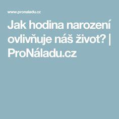 Jak hodina narození ovlivňuje náš život?   ProNáladu.cz