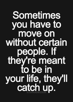 I like this saying but I know I will never leave the one I love behind I will hold there hands and take her with me.